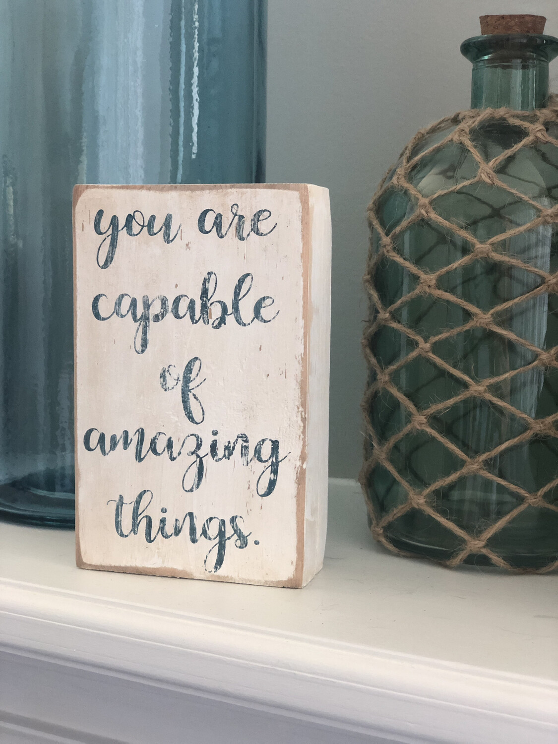 You are capable of amazing things mini Sign