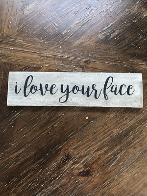 I Love Your Face Recycled Pallet