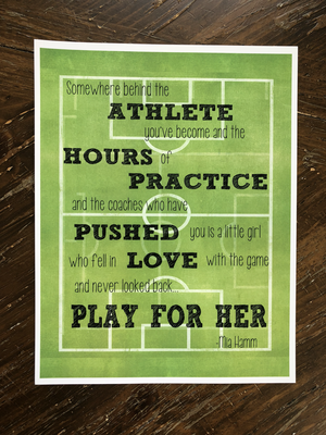 "Mia Hamm Quote ""Somewhere behind the athlete..."""