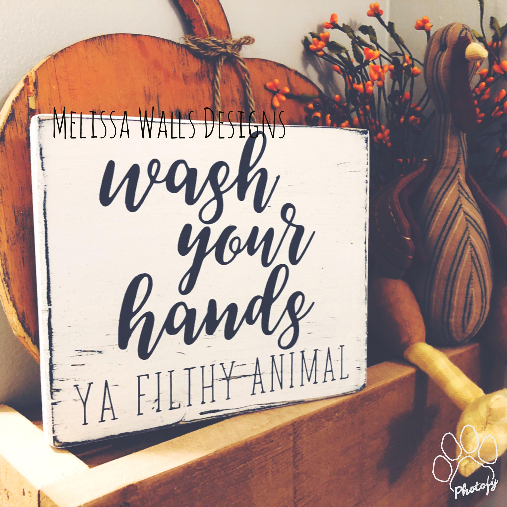 Wash Your Hands Ya Filthy Animal Mini 00074