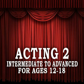 Acting II - Intermediate to Advanced Acting (ages 12-18)