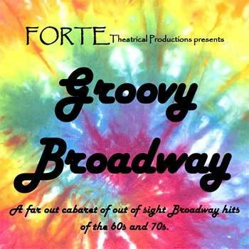 Groovy Broadway - Forte Cabaret GROOVY