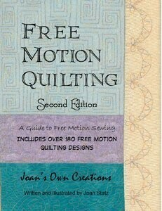 Free Motion Quilting by Joan Statz - Second Edition