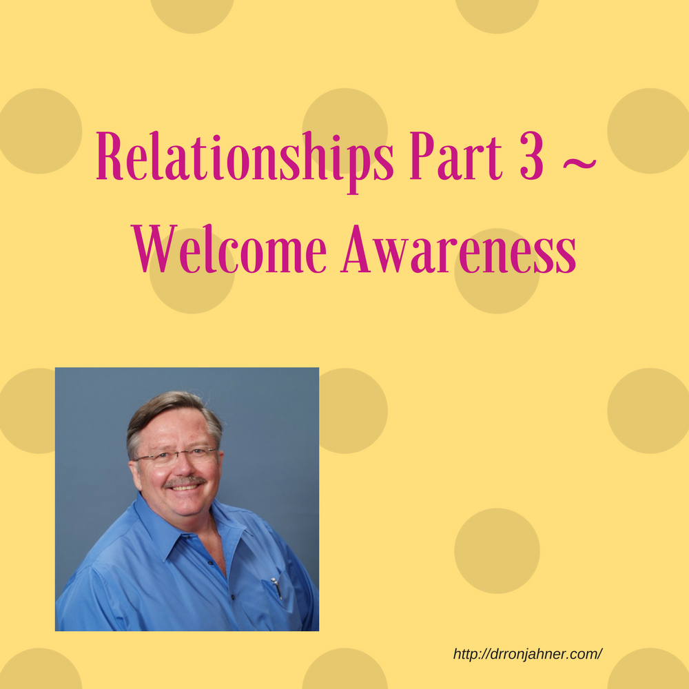 Relationships Part 3 ~ Welcome Awareness 00035