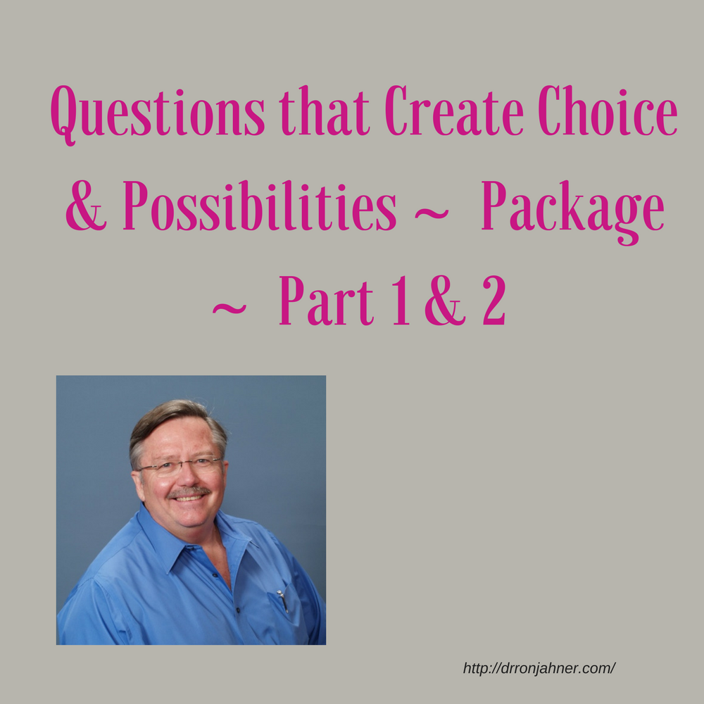 Questions that Create Choice & Possibilities ~ PKG ~ Part 1 & 2 00044