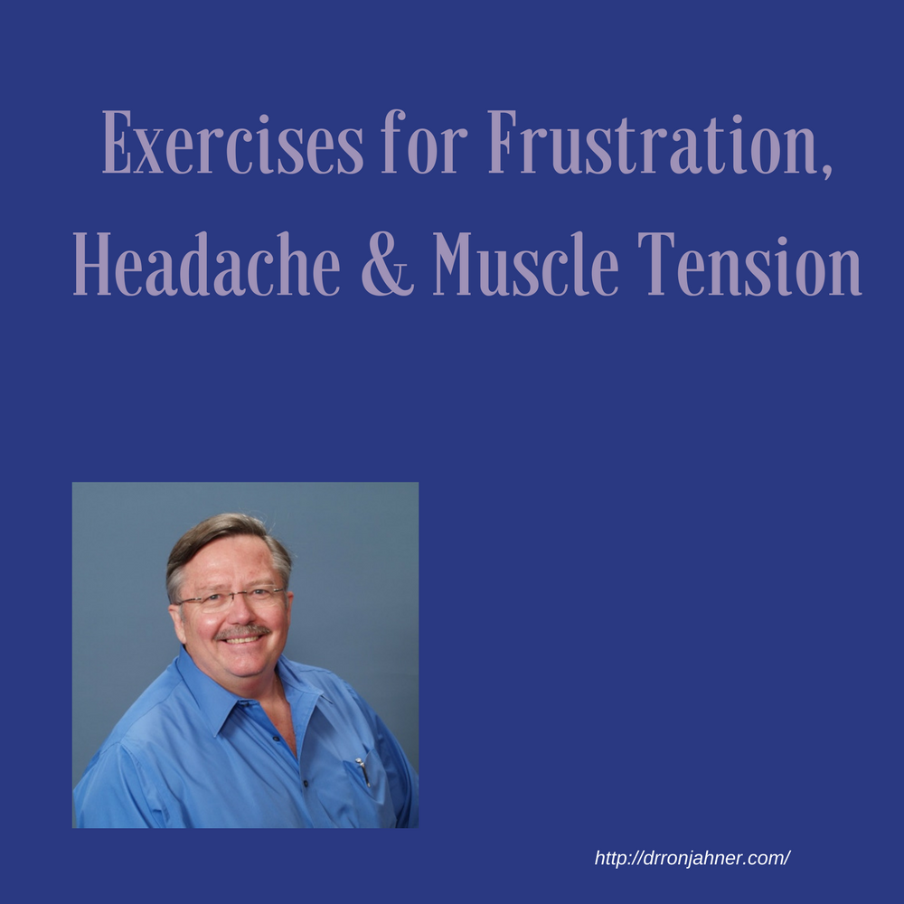 Exercises for Frustration, Headache & Muscle Tension 00049