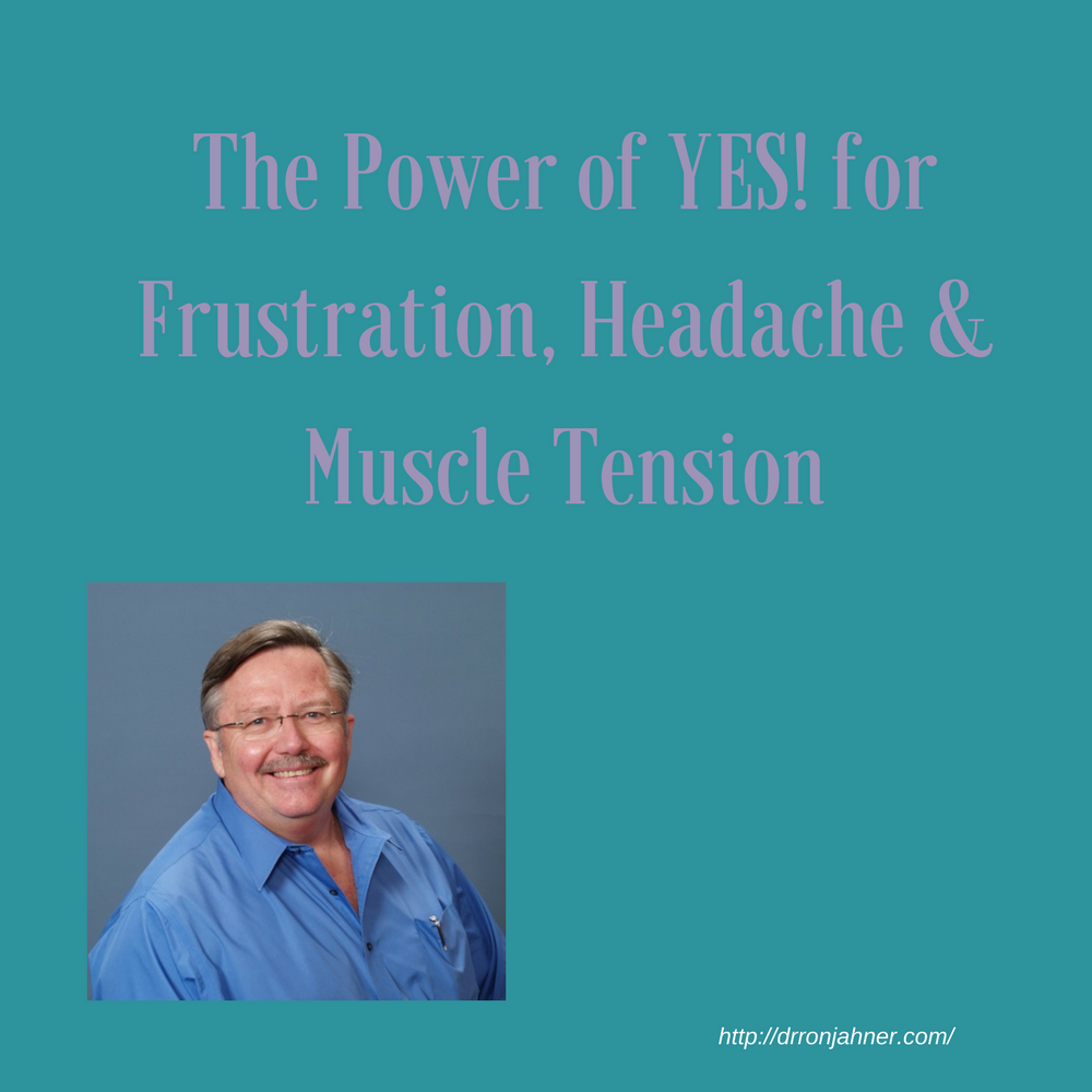The Power of YES! for Frustration, Headache & Muscle Tension 00050