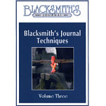 Blacksmith's Journal Techniques - MP4 Digital Video Vol. 3 VIDEO-BJVOL-THREE