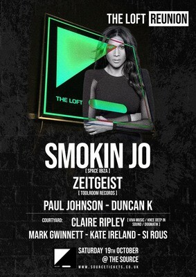 Saturday 19th October 2019 - The Loft Reunion w/ Smokin Jo (Space Ibiza) & more!
