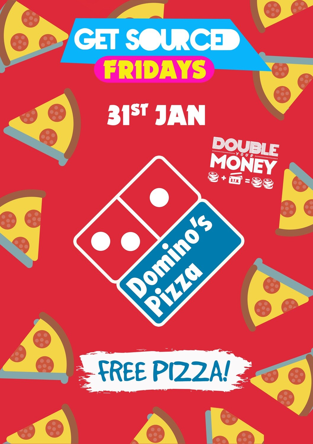 Friday 31st January 2020 - Get Sourced Fridays 'Dominos Party - FREE PIZZA' ***TABLES £40***