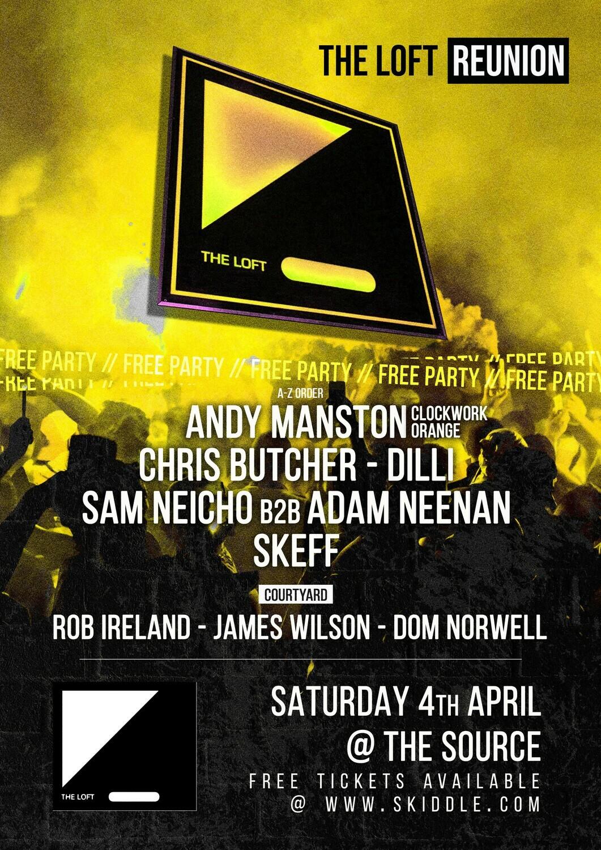 Saturday 4th April 2020 - The Loft Reunion FREE PARTY w/ Andy Manston, Chris Butcher, Dilli, Skeff & more!