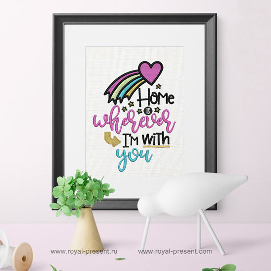 Home is wherever I'm with you Embroidery Design - 5 sizes RPE-1255