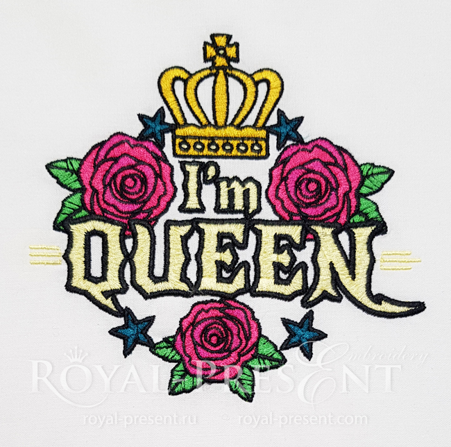 I'm Queen Machine Embroidery Design - 6 sizes