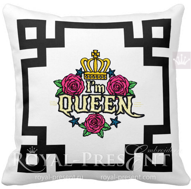I'm Queen Machine Embroidery Design - 6 sizes RPE-1628