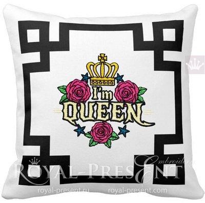 I'm Queen Machine Embroidery Design - 6 sizes