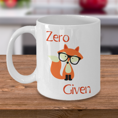 Zero Fox Given - Curse Mug - Coffee Cup Mug - Tea Mug - Ceramic Mug Gift - Coffee Lover - Gift for Crafty Friend