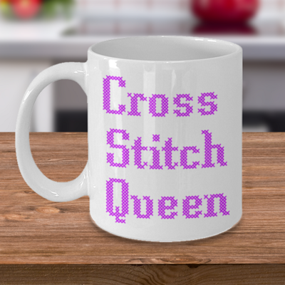 Cross Stitch Queen - Curse Mug - Coffee Cup Mug - Tea Mug - Ceramic Mug Gift - Coffee Lover - Gift for Crafty Friend