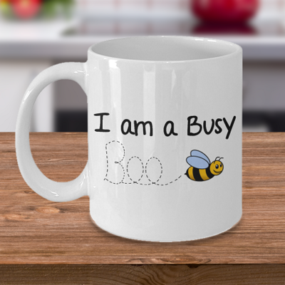 I am a Busy Bee - Curse Mug - Coffee Cup Mug - Tea Mug - Ceramic Mug Gift - Coffee Lover - Gift for Crafty Friend