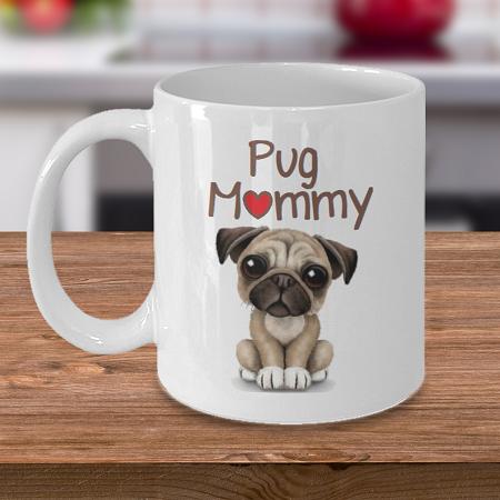 Pug Mommy - Tea Mug - Ceramic Mug Gift - Coffee Lover - Gift for Crafty Friend