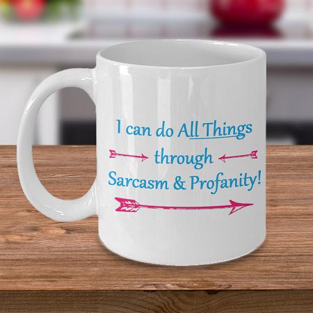 Sarcasm and Profanity  - Tea Mug - Ceramic Mug Gift - Coffee Lover - Gift for Crafty Friend