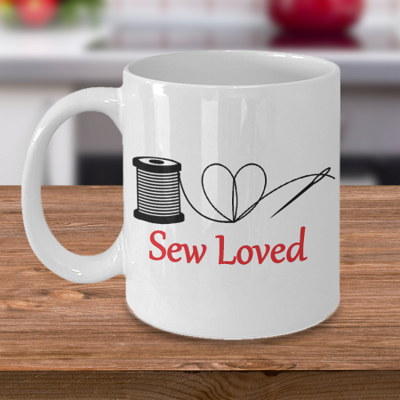 Sew Loved  - Tea Mug - Ceramic Mug Gift - Coffee Lover - Gift for Crafty Friend