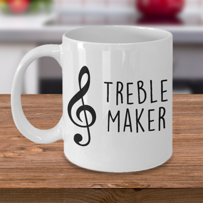 Treble Maker - Music - Band - Tea Mug - Ceramic Mug Gift - Coffee Lover - Gift for Crafty Friend