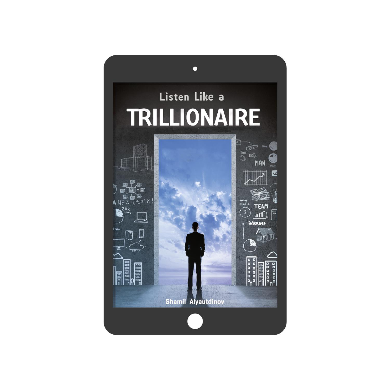 Listen like a Trillionaire