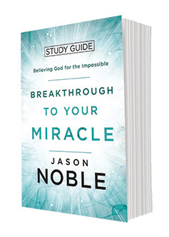 Breakthrough to your Miracle-Believing God  for the Impossible Study Guide