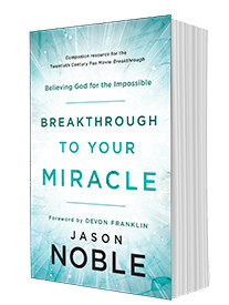 Breakthrough to Your Miracle-Believing God for the Impossible-Autographed Softcover-Available NOW