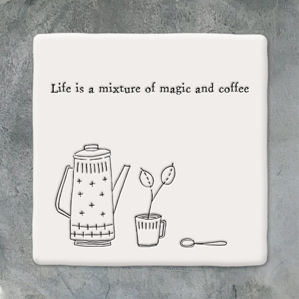 Square Coaster 'life Is A Mixture Of Magic And Coffee'
