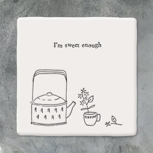Square Coaster 'I'm Sweet Enough'