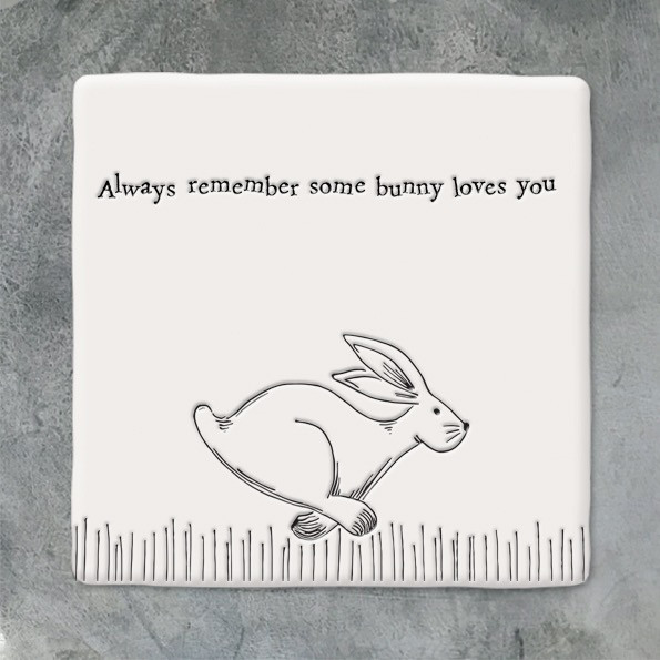 Square Coaster 'always Remember Some Bunny Loves You'