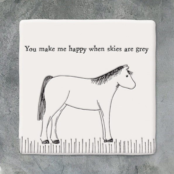 Square Coaster 'you Make Me Happy When Skies Are Grey'