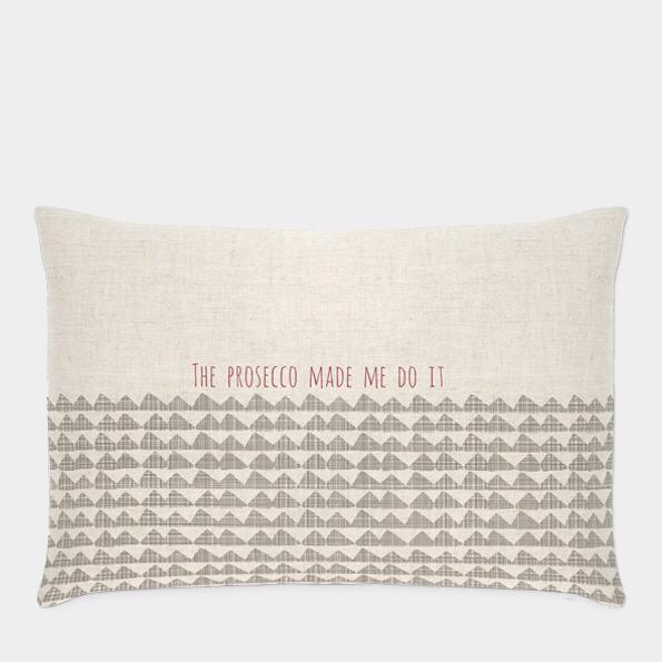 "East of India "" prosecco made me do it"" cushion"