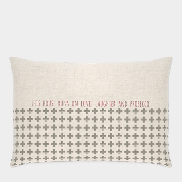 """East of India cushion """" This house runs on love,laughter and prosecco """""""