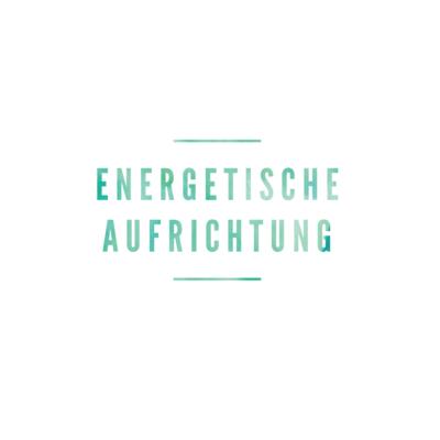 Energetische Aufrichtung