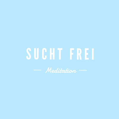 Selbstheilung: Suchtfrei - 1 Meditation incl. Hypnose