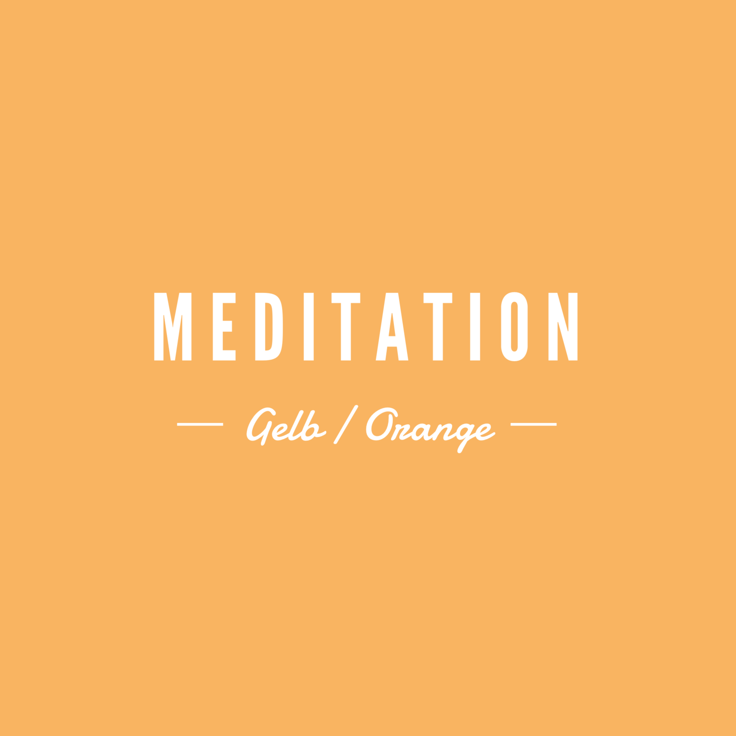 Meditation Gelb / Orange
