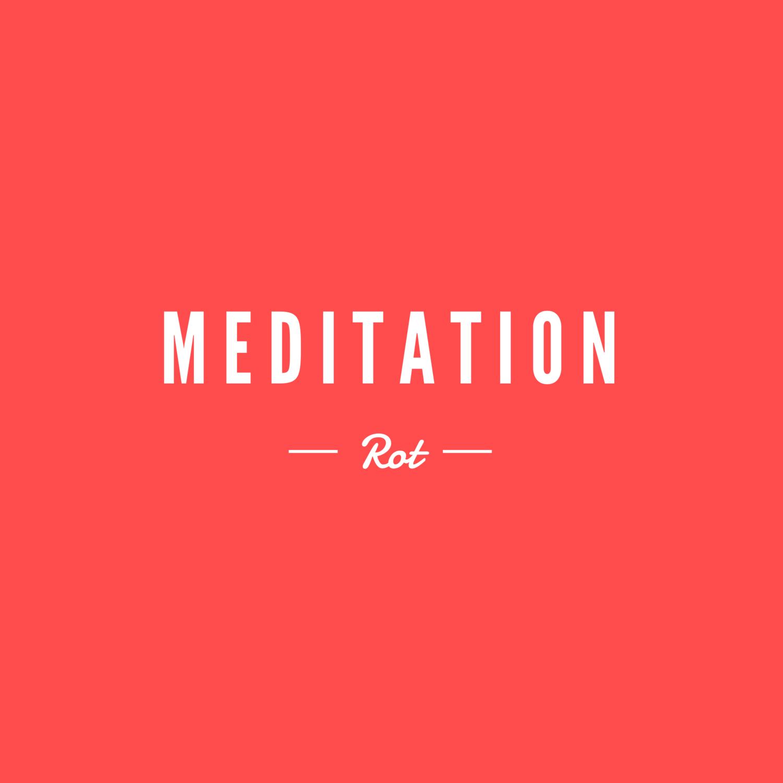 Meditation Rot
