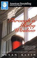 THROUGH A RUBY WINDOW – a Martha's Vineyard Childhood (MP3) 00006