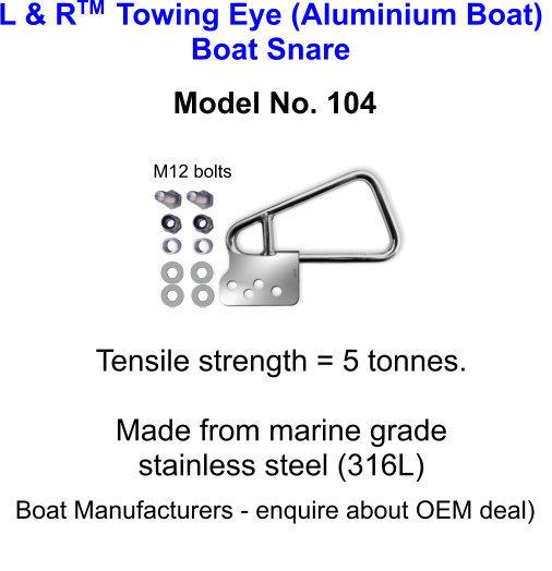 L & R  Towing Eye (Aluminium Boat) Boat Snare