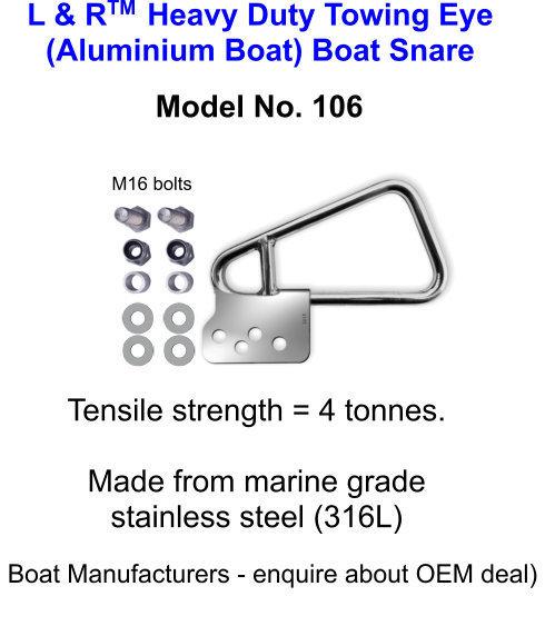 L & R  Heavy Duty Towing Eye (Aluminium Boat) Boat Snare