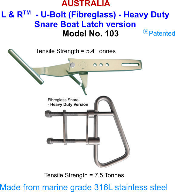 L & R  - U-Bolt (Fibreglass) - Heavy Duty Snare Boat Latch version FOR boats over 21 ft (6.5M)