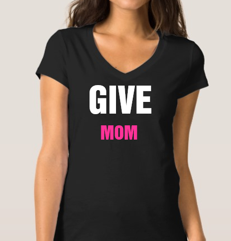 GIVE MOM Shirt 00008