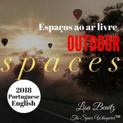SSS 2018 ~ Espaços ao ar livre / Outdoor Spaces ~ English & Português