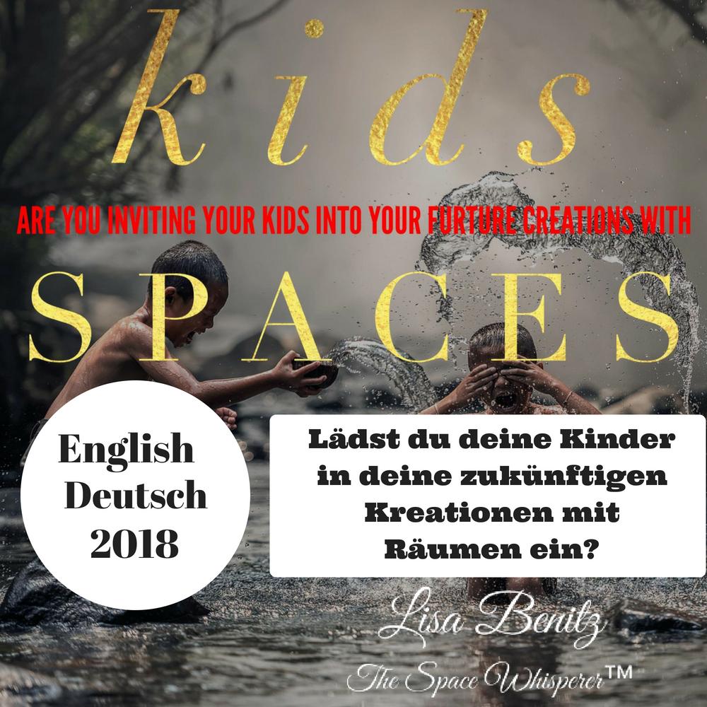 SSS 2018 ~ Lädst du deine Kinder in deine zukünftigen Kreationen ein? / Are You Inviting Your Kids Into Your Future Creations With Spaces? ~ English & Deutsch 00016