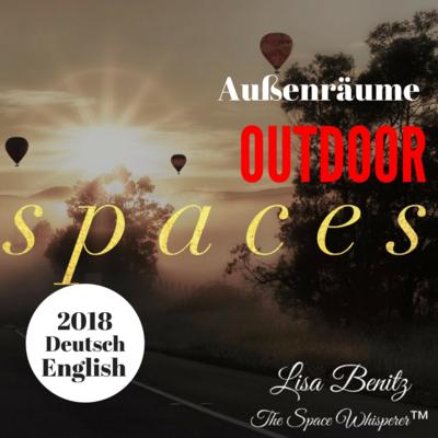 SSS 2018 ~ Außenräume / Outdoor Spaces ~ English & Deutsch