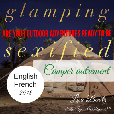 SSS 2018 ~ Camper autrement / Glamping ~ English & Français