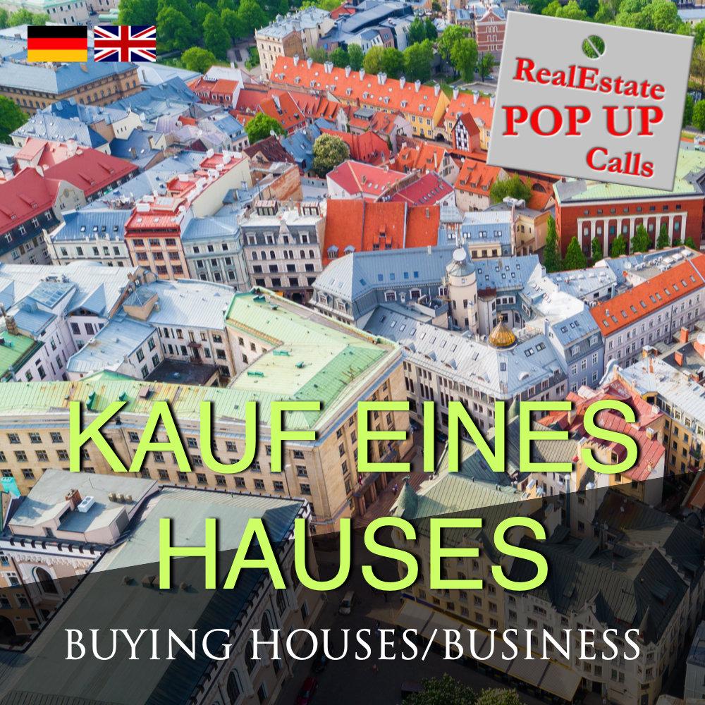 RealEstate POP UP Call - KAUF EINES HAUSES - BUYING HOUSES - English & Deutsch