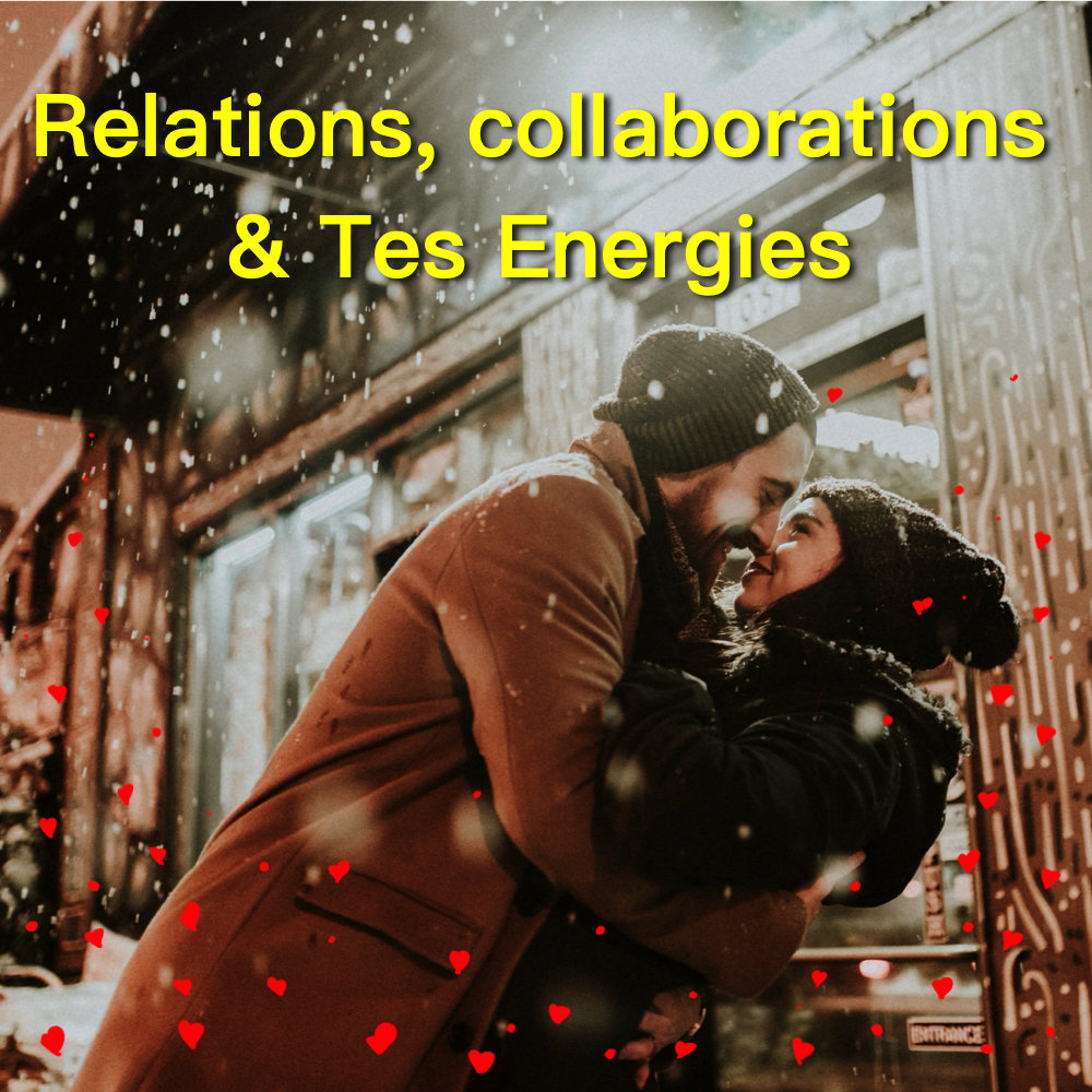 Relations, collaborations & Tes Energies